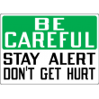 Stonehouse Safety Slogan Signs Be Careful Stay Alert Don't Get Hurt