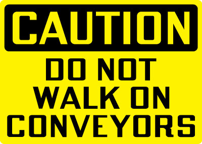 Stonehouse Signs Caution Do Not Walk On Conveyors Sign Black & Yellow