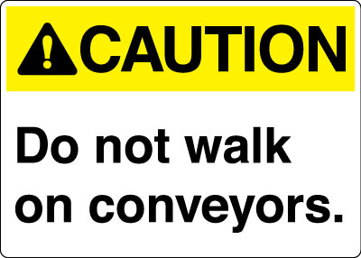 Stonehouse Signs Caution Do Not Walk On Conveyors Sign Yellow & White