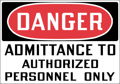 Danger Admittance To Authorized Personnel Only Top OSHA Messages