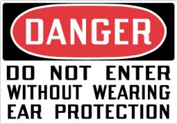 Stonehouse Signs Danger Do Not Enter Without Ear Protection Sign