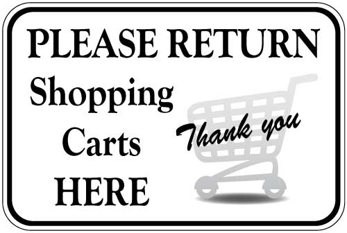 Stonehouse Signs Shopping Cart Return Signs Please Return Shopping Carts Here Thank You