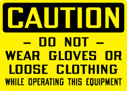 Stonehouse Signs No Loose Gloves or Clothing When Using Equipment Sign