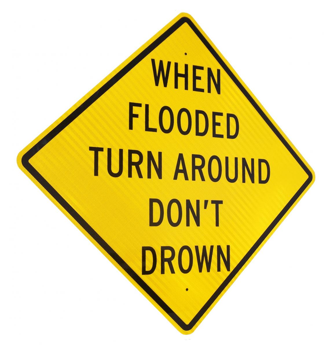 Stonehouse Signs Custom Flood Signs Turn Around Dont Drown Signs