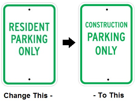 Stonehouse Signs Semi-Custom Signs Resident Parking Only to Construction Parking Only Sign