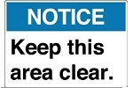 ANSI Standard Sign - Notice Keep This Area Clear.