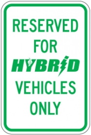 Parking and Traffic Control Sign- Reserved For Hybrid Vehicles Only