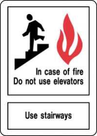 Fire Safety Sign - In Case Of Fire Do Not Use Elevators.  Use Stairways with Symbol
