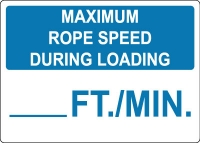 ANSI Lift Sign - Maximum Rope Speed During Loading ___ ft./min.