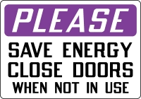 Recycling and Energy Conservation Sign - Please: Save Energy Close Doors When No..Use