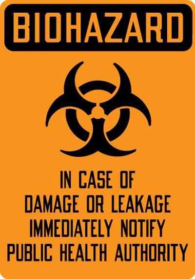 Biohazard Sign Biohazard In Case Of Damage Or Leakage