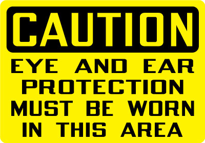 Protection sign caution eye and ear protection must be worn