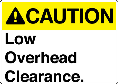 Equipment And Operational Sign Caution Low Overhead