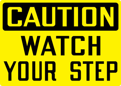 equipment and operational sign caution watch your step