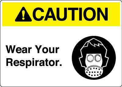 Personal Protection Sign Caution Wear Your Respirator