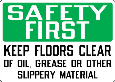 Housekeeping Sign Safety First Keep Floors Clean Of Oil