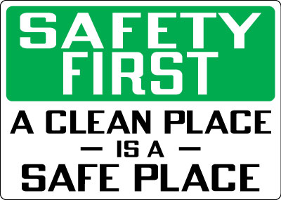 Housekeeping sign safety first a clean place is a safe place