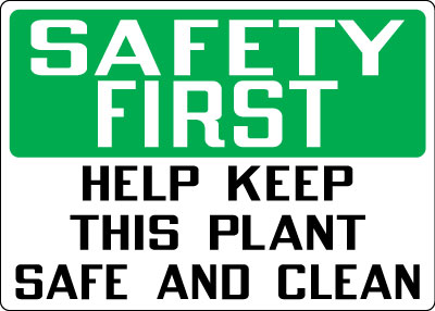 Housekeeping Sign - Safety First: Help Keep This Plant ...