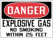 Hazardous Material Signs- Danger Explosive Gas No Smoking Within 25 Feet