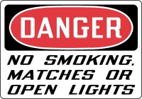 Danger No Smoking Matches or Open Lights Top OSHA Messages