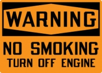 Warning No Smoking Turn Off Engine Top OSHA Messages