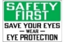 Stonehouse Signs Eye PPE Sign Safety First Save Your Eyes Wear Eye Protection